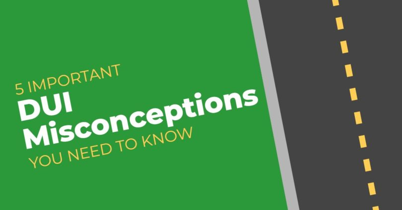 5 Misconceptions DUI You Need To Know