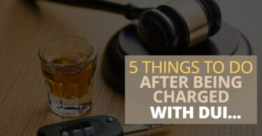 5 THINGS TO DO AFTER BEING CHARGED WITH DUI-Bienenfeld
